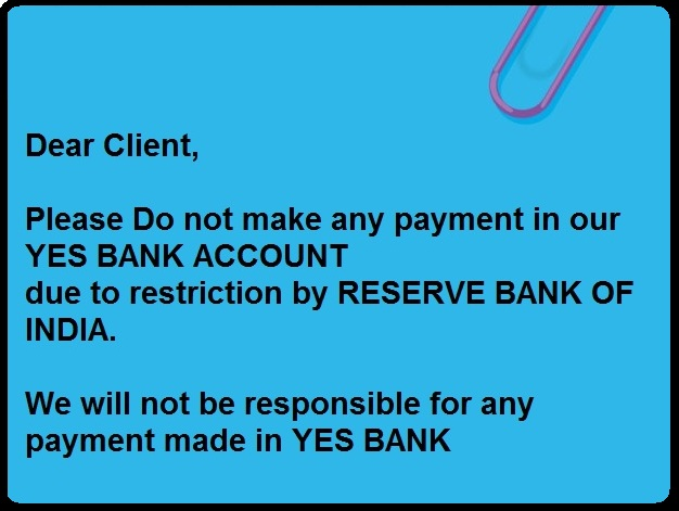 Do not make any payment in our YES BANK ACCOUNT